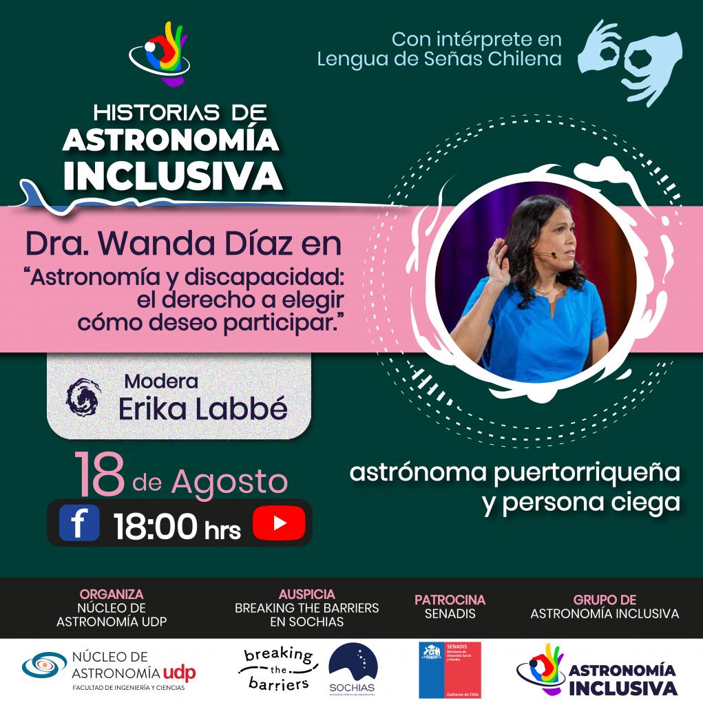 """Imagen que promociona la primera charla de la serie.  Dra. Wanda Díaz hablará sobre """"Astronomía y discapacidad: el derecho a elegir cómo deseo participar"""".  18 de Agosto, 18:00 hrs, a través de Facebook."""